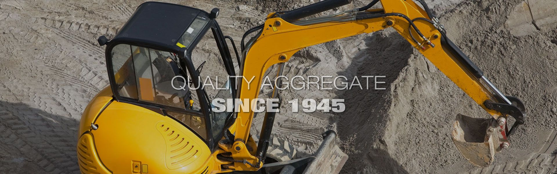 Quality Aggregate Since 1945 | excavator
